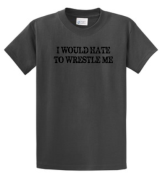 I WOULD HATE WRESTLE - I Would Hate to Wrestle Me
