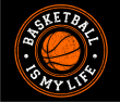 BASKETBALL IS MY LIFE - Basketball Is My Life